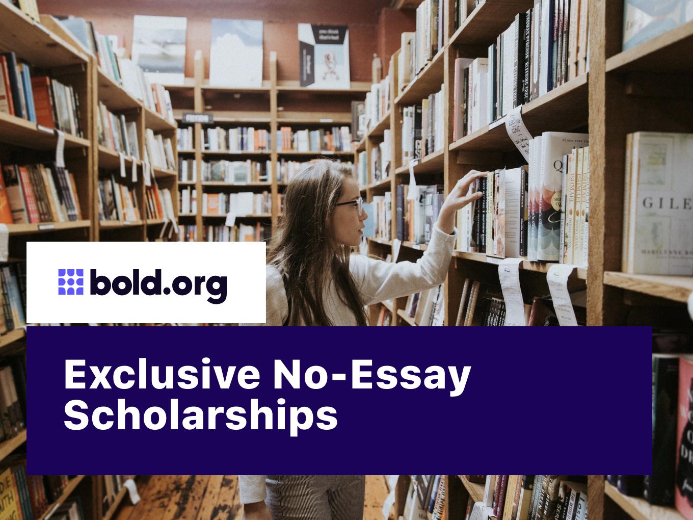 30 Exclusive No-Essay Scholarships